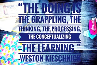 desk of school supplies, The doing is the grappling, the thinking, the processing, the conceptualizing, the learning, Weston Kieschnick