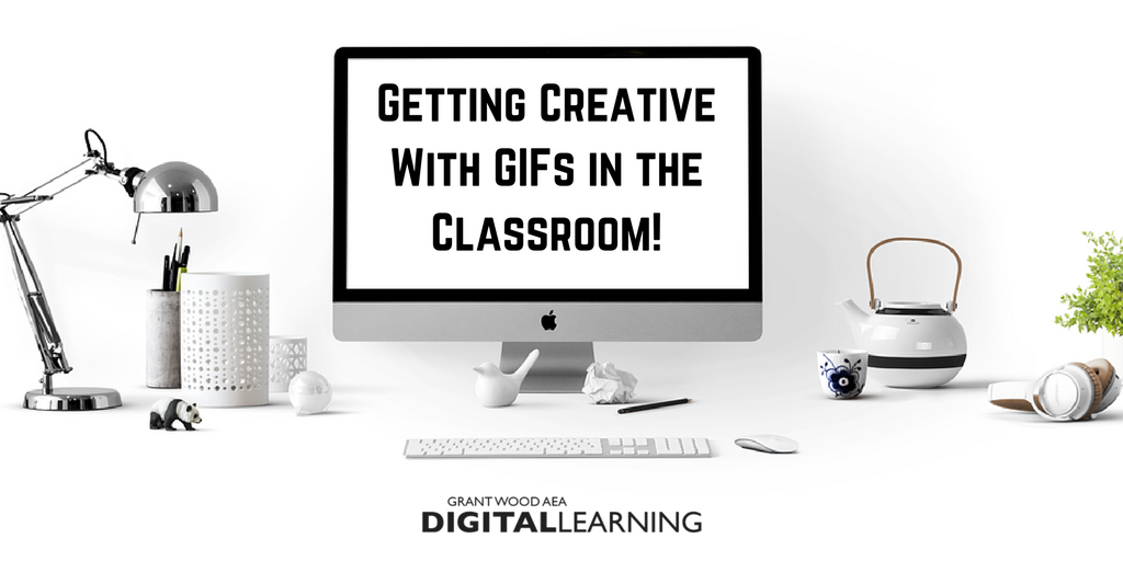 Getting Creative With GIFs in the Classroom