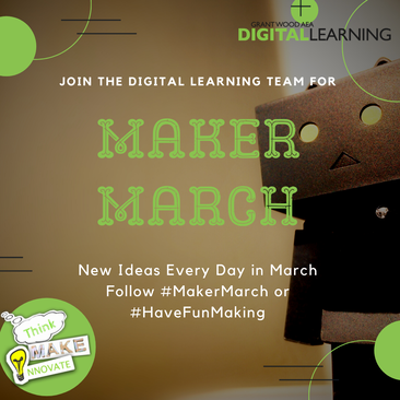 Join the Digital Learning Team for Maker March. New Ideas every day in March. Follow #MakerMarch or #HaveFunMaking